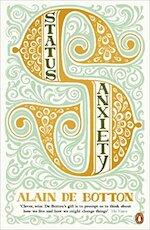 Status Anxiety - Alain de Botton (ISBN 9780141014869)