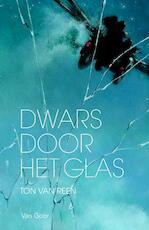 Dwars door het glas - Ton van Reen (ISBN 9789000310739)