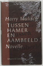 Tussen hamer en aambeeld - Harry Mulisch (ISBN 9789054291213)
