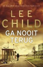 Ga nooit terug - Lee Child (ISBN 9789021016269)