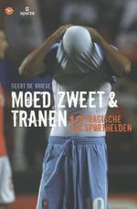 Moed, zweet en tranen - Geert De Vriese (ISBN 9789057204715)