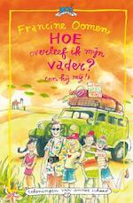 Hoe overleef ik mijn vader? (en hij mij!) - Francine Oomen (ISBN 9789045111179)