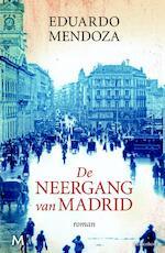 De neergang van Madrid - Eduardo Mendoza (ISBN 9789029089364)