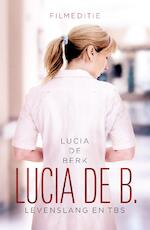 Lucia de B. levenslang en tbs - Lucia de Berk (ISBN 9789029589093)