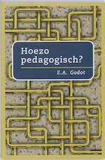 Hoezo pedagogisch ?