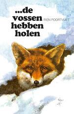 ...De vossen hebben holen - R. Poortvliet (ISBN 9789026949494)