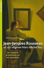 Jean-Jacques Rousseau en zijn uitgever Marc-Michel Rey - David Peeperkorn (ISBN 9789057309724)