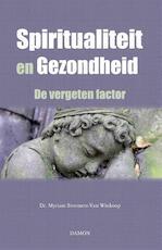 Spiritualiteit en gezondheid - Myriam Steemers-van Winkoop (ISBN 9789460361692)