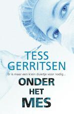 Tess Gerritsen - Onder het mes - Tess Gerritsen (ISBN 9789034797476)