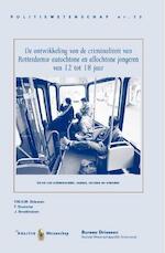 De ontwikkeling van de criminaliteit van Rotterdamse autochtonen en allochtone jongeren van 12 tot 18 jaar - F.M.H.M. Driessen, F. Duursma, J. Broekhuizen (ISBN 9789035247222)