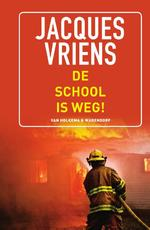 De school is weg! - Jacques Vriens (ISBN 9789000340262)