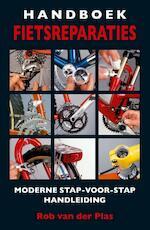 Handboek fietsreparaties - Rob van der Plas (ISBN 9789038924762)