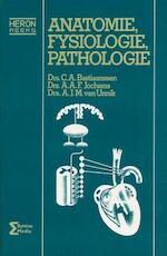 Anatomie, fysiologie, pathologie - C.A. Bastiaanssen, A.A.F. Jochems, A.J.M. van Unnik (ISBN 9789077423288)