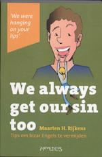 We always get our sin too - Maarten H. Rijkens (ISBN 9789044615067)