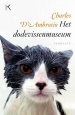 Het dodevissenmuseum - Charles D' Ambrosio (ISBN 9789079770045)