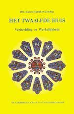 Het twaalfde huis - Karen M. Hamaker-Zondag, K.M. Hamaker-Zondag (ISBN 9789063781910)