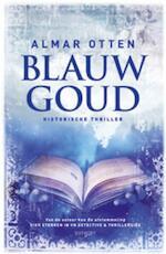 Blauw goud - Almar Otten (ISBN 9789021806303)