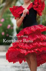 Kom hier Rosa - Anna van Praag, Anna van Praag (ISBN 9789047704942)