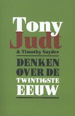Denken over de twintigste eeuw - Tony Judt, Timothy Snyder (ISBN 9789045023700)