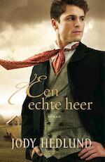 Een echte heer - Jody Hedlund (ISBN 9789029721806)