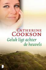 Geluk ligt achter de heuvels - Catherine Cookson (ISBN 9789460234446)