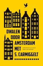 Dwalen door Amsterdam - S. Carmiggelt
