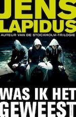 Was ik het geweest - Jens Lapidus (ISBN 9789044972023)