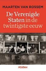 De Verenigde Staten in de twintigste eeuw - Maarten van Rossem (ISBN 9789046814239)