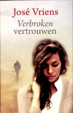 Verbroken vertrouwen - José Vriens (ISBN 9789059778139)