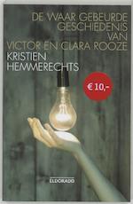 De waar gebeurde geschiedenis van Victor en Clara Rooze - K. Hemmerechts (ISBN 9789047100331)