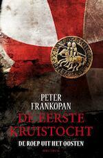 De eerste kruistocht - Peter Frankopan (ISBN 9789000314997)