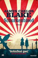 Schurkenbloed - James Carlos Blake (ISBN 9789402301939)