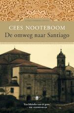 De omweg naar Santiago - Cees Nooteboom