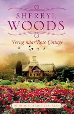 Terug naar Rose Cottage - Sherryl Woods (ISBN 9789402502152)