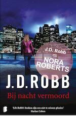 Bij nacht vermoord - J.D. Robb (ISBN 9789460239410)