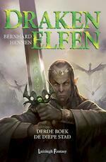 Drakenelfen / De diepe stad - Bernhard Hennen (ISBN 9789024558674)