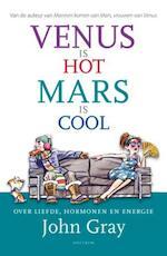 Venus is hot, Mars is cool - John Gray (ISBN 9789000302437)