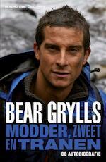 Modder, zweet en tranen - Bear Grylls (ISBN 9789024562572)
