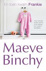 En toen kwam Frankie - Maeve Binchy (ISBN 9789047519478)