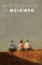 De melkweg - Bart Moeyaert (ISBN 9789045113548)