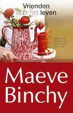 Vrienden voor het leven - Maeve Binchy (ISBN 9789047513063)