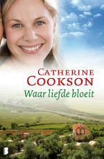 Waar liefde bloeit - Catherine Cookson (ISBN 9789460234644)