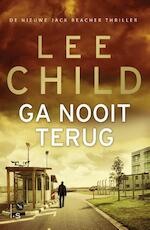 Ga nooit terug - Lee Child (ISBN 9789024561919)