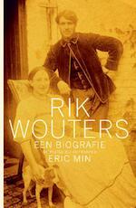 Biografie Rik Wouters - Min Eric (ISBN 9789460421464)