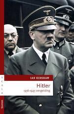 Hitler 1936-1945 - Ian Kershaw (ISBN 9789000322756)