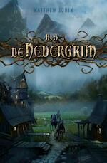 De nedergrim / Boek 1 - Matthew Jobin (ISBN 9789025756956)
