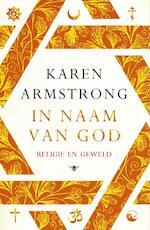 In naam van God - Karen Armstrong (ISBN 9789023489870)