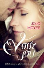 Voor jou - Jojo Moyes (ISBN 9789026137433)