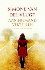 Aan niemand vertellen - Simone Van Der Vlugt
