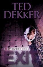 Exit / 1 Identiteit - Ted Dekker (ISBN 9789043523127)